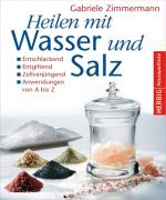 Zimmermann, G: Heilen mit Wasser und Salz