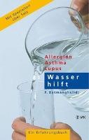 Batmaghelidj, F: Wasser hilft