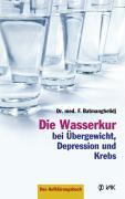 Die Wasserkur bei Übergewicht, Depression u